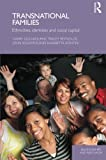 Transnational Families : Ethnicities, Identities and Social Capital, Goulbourne, Harry and Reynolds, Tracey, 041567753X