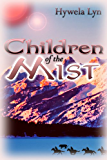 Children Of The Mist (The Destiny Trilogy Book 2)