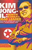 Kim Jong-Il: North Korea's Dear Leader