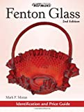 Warman's Fenton Glass, Mark F. Moran, 0896895718