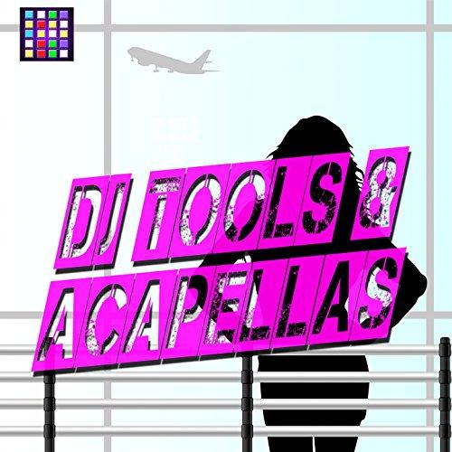 DJ Tools & Acapellas [Explicit]
