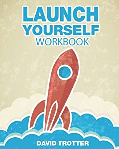 Launch Yourself Workbook: Creating a New Normal One Intention at a Time