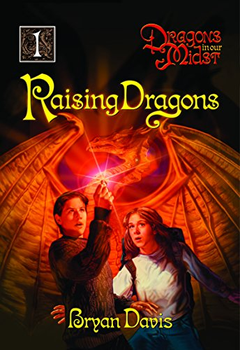 Raising Dragons (Dragons in our Midst Book 1) by [Davis, Bryan]
