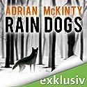 Rain Dogs (Sean Duffy 5) Hörbuch von Adrian McKinty Gesprochen von: Peter Lontzek