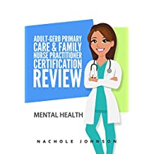 Adult-Gero Primary Care and Family Nurse Practitioner Certification Review: Mental Health