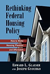 Rethinking Federal Housing Policy: How to Make Housing Plentiful and Affordable