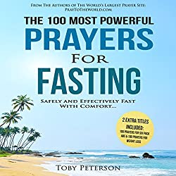 The 100 Most Powerful Prayers for Fasting