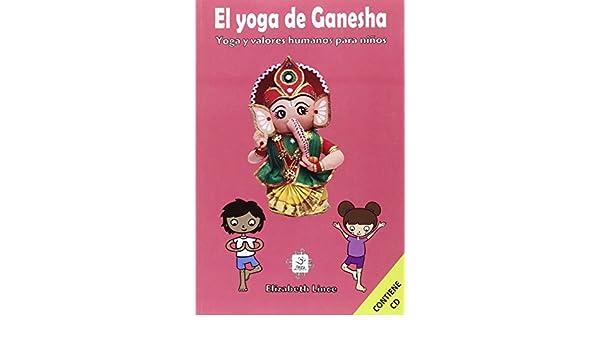 El Yoga De Ganesha: Amazon.es: Elizabeth Lince: Libros
