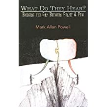 What Do They Hear?: Bridging the Gap Between Pulpit & Pew