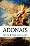 img - for Adonais: An Elegy on the Death of John Keats, Author of Endymion, Hyperion, Etc. book / textbook / text book