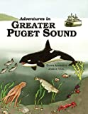 Adventures in Greater Puget Sound, Dawn Ashbach, 0962977802