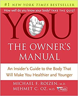 You the owners manual michael f roizen mehmet c oz you the owners manual michael f roizen mehmet c oz 9780060765316 amazon books publicscrutiny Images