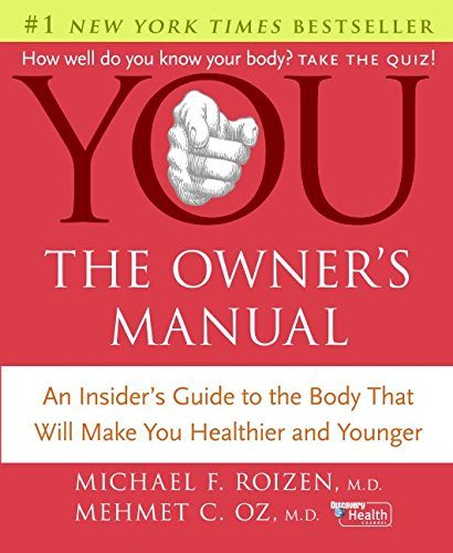 YOU: The Owner's Manual: Michael F. Roizen, Mehmet C. Oz ...