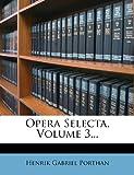 Opera Selecta, Volume 3..., Henrik Gabriel Porthan, 1274490197