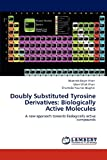 Doubly Substituted Tyrosine Derivatives, Muneeb Hayat Khan and Islam Ullah Khan, 3659122343