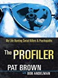 The Profiler, Pat Brown and Bob Andelman, 1410429814