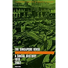 The Singapore River: A Social History, 1819-2002