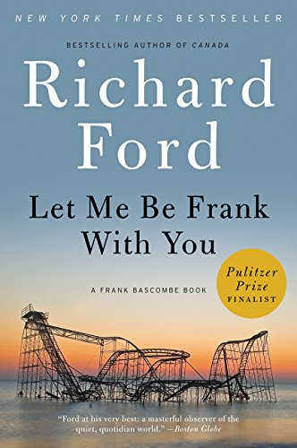 Download Let Me Be Frank With You: A Frank Bascombe Book pdf epub