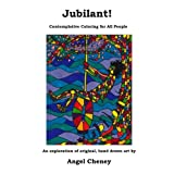 Jubilant!: Contemplative Coloring for All People