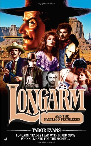 book cover of Longarm and the Santiago Pistoleers