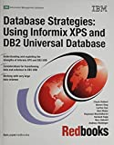 Database Strategies: Using Informix Xps And DB2 Universal Database by IBM Redbooks (2005) Paperback