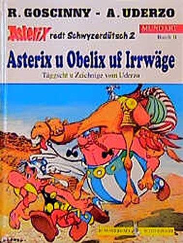Asterix, Bd. 11, Asterix u Obelix uf Irrwäge (schweizerdeutsche Ausgabe - Asterix redt Schwyzerdütsch, Nr 2)
