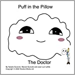 Puff in the Pillow: The Doctor | Natalie Gurevitz,Steven Gurevitz,Jean Luc Lafitte