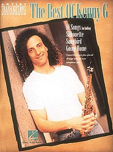 Best of Kenny G: Soprano, Alto, and Tenor Saxophone (Artist Transcriptions) (Artist (Tenor Saxophone Transcriptions)