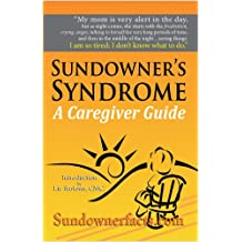 Sundowner's Syndrome: A Caregiver Guide