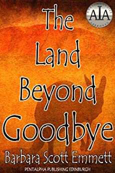 THE LAND BEYOND GOODBYE by [Emmett, Barbara Scott]