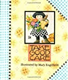 Take Good Care, Mary Engelbreit and Engelbreit, 0836246179