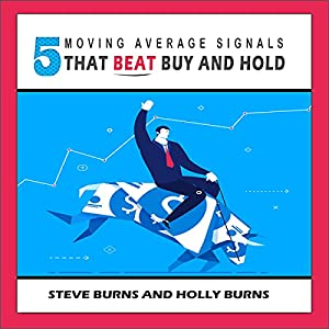 5 Moving Average Signals That Beat Buy and Hold Audiobook