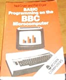 BASIC Programming on the BBC Microcomputer, Neil Cryer and Pat Cryer, 0130664073