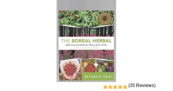 Boreal Herbal, The: Wild Food and Medicine Plants of the