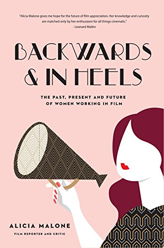 Backwards and in heels the past present and future of women backwards and in heels the past present and future of women working in film fandeluxe Image collections