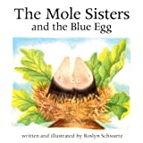 The Mole Sisters and the Blue Egg, Roslyn Schwartz, 1550377043