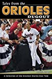 Tales from the Orioles Dugout, Louis Berney, 1596702230