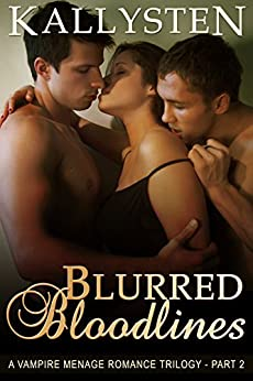Blurred Bloodlines: The Blurred Trilogy (The Demons Age Book 11) by [Kallysten]
