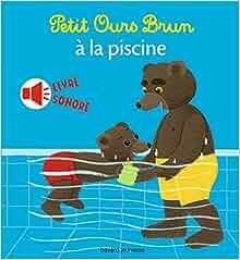 Petit ours brun la piscine livre sonore 9782747076760 books - Petit ours brun piscine ...