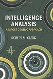 Intelligence Analysis, Robert M. Clark, 1452206120