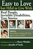 img - for Easy to Love but Hard to Live With: Real People, Invisible Disabilities, True Stories (Volume 2) book / textbook / text book
