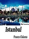 Istanbul: Città sospesa tra sogno e realtà (Italian Edition)