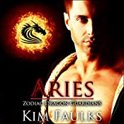 Aries: Zodiac Dragon Guardians, Book 4 | Kim Faulks