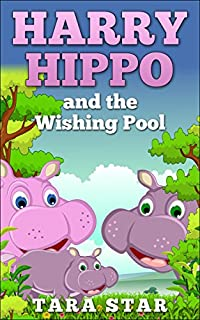Harry Hippo & The Wishing Pool by Tara Star ebook deal
