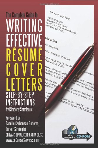 Complete Guide to Writing Effective Resume Cover Letters: Step-by-Step Instructions With Companion CD-ROM