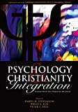 Psychology and Christianity Integration : Seminal Works that Shaped the Movement, , 0979223717