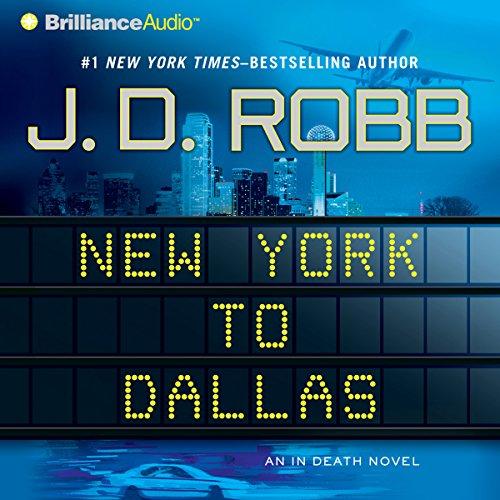 New York to Dallas: In Death, Book 33 by Brilliance Audio