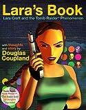 Lara's Book--Lara Croft and the Tomb Raider Phenomenon by Kip Ward (1998-07-03)