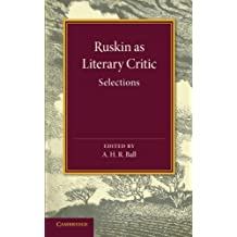 Ruskin as Literary Critic: Selections