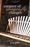 Summer of Dragonfly Changes (The Loon Lake Series) (Volume 2)